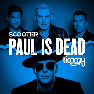 Scooter, Timmy Trumpet - Paul Is Dead (2020)