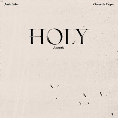 Justin Bieber, Chance The Rapper - Holy (Acoustic) (2020)