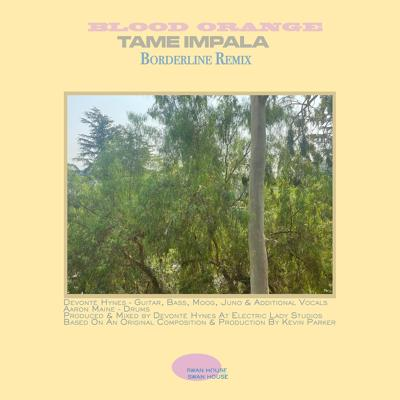Tame Impala - Borderline (Blood Orange Remix) (2020)