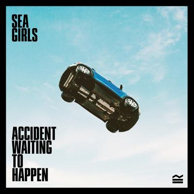 Sea Girls - Accident Waiting To Happen (2020)